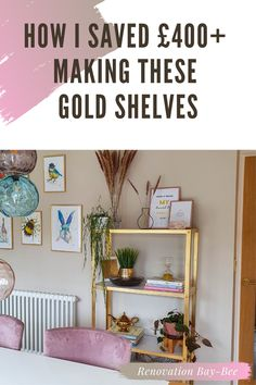 Want gold shelves but not the price tag? Head over and take a look at the shelves I made for around £50 instead of £400! Gold shelving and gold shelves with marble tops are really lovely, but I wanted a much cheaper gold shelf version! It's super easy and looks fab in my gold and pink interiors Gold Shelves, Gold Spray Paint, Gold Diy, Home Office Space, Diy On A Budget, Room Colors, Home Accessories, Shelving, Marble