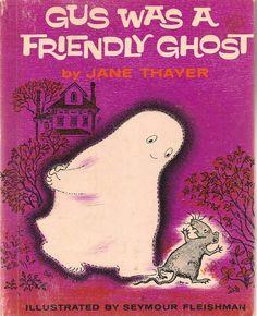 """gus was a friendly ghost""  jane thayer - seymour fleishman 1962"