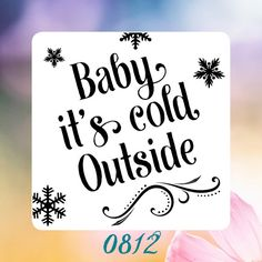 "Christmas ""Baby it's cold outside"" Reusable Craft Stencil"