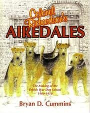 Colonel Richardson's Airedales  The Making of the British War Dog School 1900-1918 Published September 15, 2003