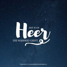 Het is de Heer die wijsheid geeft. Spreuken 2:6    https://www.dagelijksebroodkruimels.nl/spreuken-2-6/