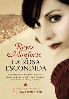 La Rosa Escondida2009 - Reyes Monforte