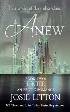 Anew: Book Two: Hunted - Kindle edition by Josie Litton. Romance Kindle eBooks @ Amazon.com.