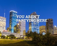 101 Ways You're Doing Houston Wrong