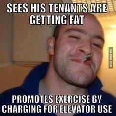 Good guy landlord - http://geekstumbles.com/funny/good-guy-landlord/