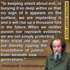 Reading about the author and like this quote, but know nothing about this organization.                               Aleksandr Solzhenitsyn: In keeping silent about evil...