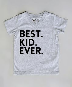 Look at this Littlest Prince Couture Gray 'Best. Kid. Ever.' Tee - Infant