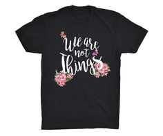 We Are Not ThingsAll You Need is Love Equal Rights And Coffee Shirt #feminism #feminist #shirt #girlpower #equality #girly #women #sassy #gender -- Feminist Wave