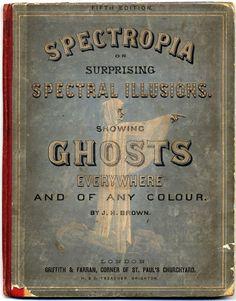 Spectropia or Surprising Spectral Illusions, 1866 via angelinade702