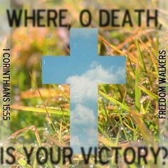 How easy it is to slip into the bonds of death, sin, fear…forgetting what Jesus did for me on the cross.  I want to LIVE in VICTORY!