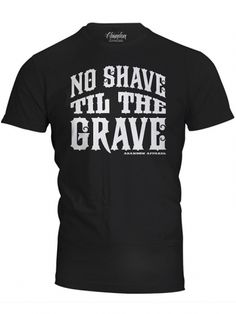 """Men's """"No Shave To The Grave"""" Tee by Abandon Apparel (Black) #inkedshop #beards #noshave #wordtees #fashion"""