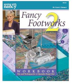 Learn to Use Sewing Machine Presser Feet with Fancy Footworks 2 by Nancy Zieman