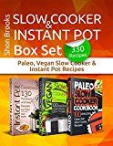 Free Kindle Book -   Slow Cooker & Instant Pot Box Set (330 recipes): Paleo, Vegan Slow Cooker & Instant Pot Recipes