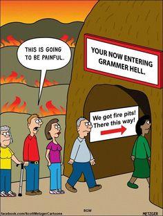 Today on The Bent Pinky - Comics by Scott Metzger Grammar Memes, Bad Grammar, Grammar And Punctuation, Teaching Grammar, Spelling And Grammar, English Teacher Humor, Teacher Humour, Word Nerd, Nerd Humor