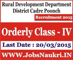 Rural Development Department District Cadre Poonch Recruitment 2015 : Orderly Class – IV – 17 Posts  Last Date : 20/03/2015  http://jobsnaukri.in/rural-development-department-district-cadre-poonch-recruitment-2015-orderly-class-iv-17-posts/