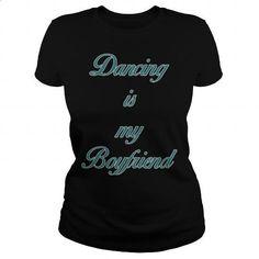 Dancing Is My Boyfriend Great Gift For Dance Fan - #t shirt ideas #cool shirt. MORE INFO => https://www.sunfrog.com/Hobby/Dancing-Is-My-Boyfriend-Great-Gift-For-Dance-Fan-Black-Ladies.html?60505