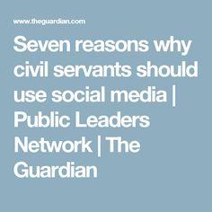Seven reasons why civil servants should use social media | Public Leaders Network | The Guardian
