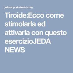 Tiroide:Ecco come stimolarla ed attivarla con questo esercizioJEDA NEWS