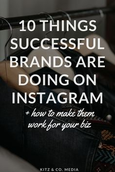 10 Things Successful Brands Are Doing On Instagram https://www.kitzandco.com/blog/things-successful-brands-are-doing-on-instagram
