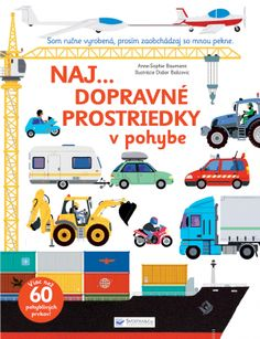 Free Read The Ultimate Book of Vehicles: From Around the World Author Anne-Sophie Baumann and Didier Balicevic E Books, Cool Books, Book Club Books, Book 1, Anne Sophie, Garbage Truck, Dump Trucks, Tug Boats, Three Year Olds