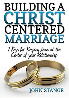 building a stronger relationship with christ and marriage