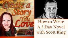 How to Write A 5 Day Novel with Scott King #createastoryyoulove #authorinterviews