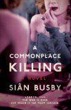 A Commonplace Killing: A Novel