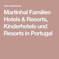 Martinhal Familien Hotels & Resorts, Kinderhotels und Resorts in Portugal