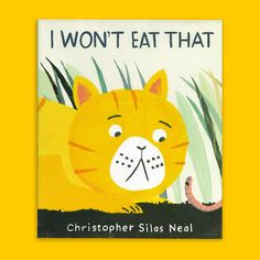 I WON'T EAT THAT by Christopher Silas Neal is a picture book kids will love! A finicky cat rejects a bowl of food and heads out into the world to see what other animals eat. Turtles eat worms, foxes eat rabbits, chimpanzees eat ants and whales eat bioluminescent phytoplankton. None of these appeal to the frustrated cat. However, when a mouse comes along and asks what a cat eats, things change...