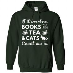 Books, Tea and Cats T Shirts, Hoodies. Get it now ==► https://www.sunfrog.com/Hobby/Books-Tea-and-Cats-9407-Forest-Hoodie.html?41382 $39