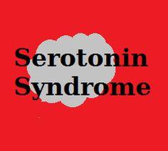 . Kidney Function Test, Thyroid Function Tests, Increase Serotonin, Serotonin Levels, Cough And Cold Medicine, Serotonin Syndrome, Rapid Heart Beat, Irregular Heartbeat