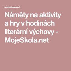 Náměty na aktivity a hry v hodinách literární výchovy - MojeSkola.net