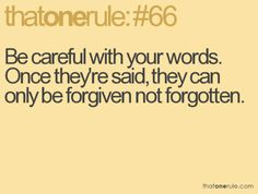 Think twice before you say something.