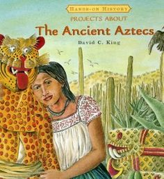 Projects About the Ancient Aztecs (Hands-on History): David C. Ancient Aztecs, Ancient Civilizations, Ancient History, Conquistador, Aztecs For Kids, Chicano Studies, Aztec Empire, Story Of The World, History Projects