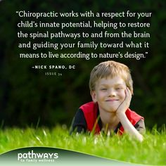 Designed for Hope: How Chiropractic Honors the Health Already Within Your Child by Nick Spano, DC in Pathways to Family Wellness issue 34 Benefits Of Chiropractic Care, Family Chiropractic, Chiropractic Wellness, Family Practice, Inspirational Articles, Kids Health, Healthy Kids, Pediatrics, Pathways