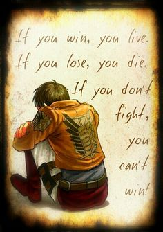 If you don't fight, you can't win.. but you also can't lose.