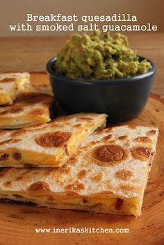 In Erika's Kitchen: Breakfast quesadilla with smoked salt guacamole
