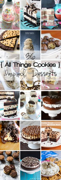 36 All Things Cookies Inspired Recipes! Not your ordinary chocolate chip cookie here. From Funfetti Cake Batter Cookie Dough Brownie Layer Cake to Cookie Dough Cups, there is something to satisfy every sweet tooth!