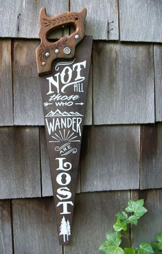 woodworking - Items similar to Not all those who wander are lost J R R Tolkien quote Hand lettered on a vintage Henry Disston Saw Subway Art on Etsy Diy Tableau Noir, Diy Projects To Try, Craft Projects, Upcycling Projects, Project Ideas, Diy And Crafts, Arts And Crafts, Hand Saw, Diy Chalkboard