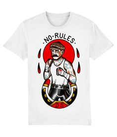 Tattoo T shirts : No Rules - White  Depicts boxing as a Noble Art; one that requires courage, resistance to life's ordeals, survival and the hope of success. The addition of the horseshoe signifies fertility and protection as well as the more modern association with luck.  Material: 100% organic ringspun combed cotton.  Medium fit. Single jersey. Set-in sleeve. 1x1 rib at neck collar.  Inside back neck tape in self fabric.  Sleeve hem and bottom hem with wide double needle topstitch. Boxer Tattoo, Tattoo T Shirts, Neck Collar, Fertility, Boxing, Tape, Street Wear, Survival, Success