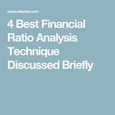 4 Best Financial Ratio Analysis Technique Discussed Briefly