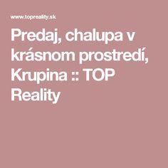 Predaj, chalupa v krásnom prostredí, Krupina :: TOP Reality