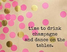 Time to drink Champagne and dance on the tables! Cheers!!