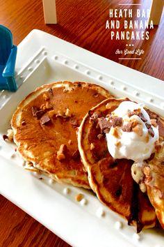 Our Good Life: Heath Bar and Banana Pancakes #FoodieExtravaganza
