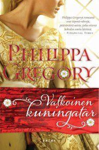 Philippa Gregory - Valkoinen kuningatar