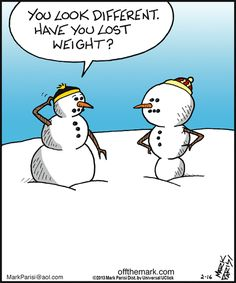 the Mark by Mark Parisi for February 2013 For or FOR may refer to: Snowman Jokes, Snowman Cartoon, Christmas Jokes, Christmas Cartoons, Christmas Comics, Funny Cartoons, Funny Comics, Cold Weather Funny, New Year Jokes