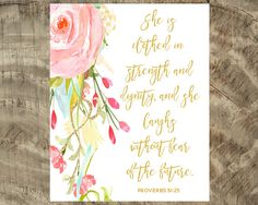 GOLD - Proverbs 31 Printable - DIGITAL DOWNLOAD - floral - She is Clothed in Strength and Dignity and She Laughs Without Fear of the Future