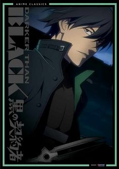 Darker Than Black (2007) The vast drama of this intricate anime series begins when a strange area -- dubbed Hell's Gate by the locals -- suddenly emerges to transform Tokyo. Bitter feuds soon erupt among the Contractors, a class of people with extraordinary abilities.