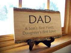 Rustic Handmade Wood Sign Plaque Dad A Son's First Hero, Daughter's First Love. $45.00, via Etsy.
