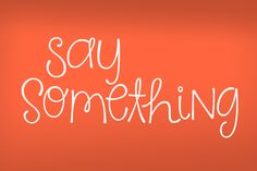 KG Say Something Font by kimberlygeswein on Creative Market